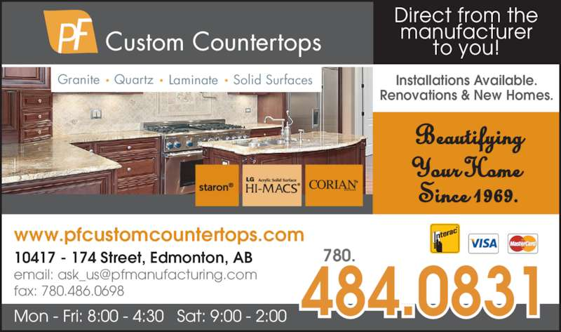 PF Custom Countertops (780-484-0831) - Display Ad - Installations Available. Renovations & New Homes. Direct from the manufacturer to you!Custom Countertops P Granite Quartz Laminate Solid Surfaces 780. 484.0831 10417 - 174 Street, Edmonton, AB fax: 780.486.0698 www.pfcustomcountertops.com Mon - Fri: 8:00 - 4:30   Sat: 9:00 - 2:00 Beautifying Your Home  Since 1969.