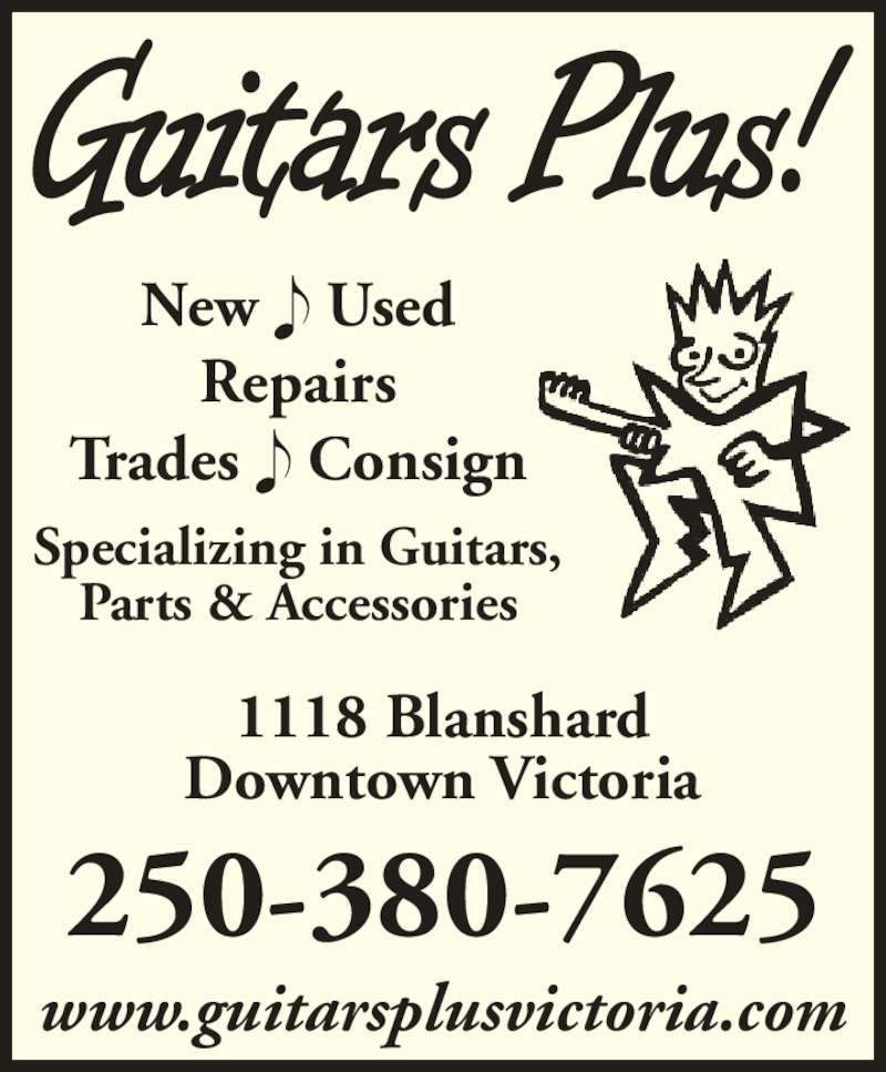Guitars Plus (250-380-7625) - Display Ad - 1118 Blanshard Repairs New  Used Trades  Consign Downtown Victoria Specializing in Guitars, Parts & Accessories www.guitarsplusvictoria.com 250-380-7625