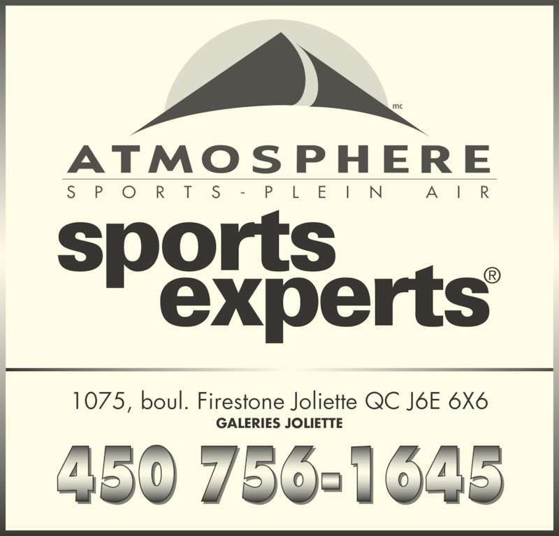 Sports Experts - Atmosphere (450-756-1645) - Annonce illustrée======= - S   P    O    R    T    S    -    P    L    E    I    N         A    I    R mc 1075, boul. Firestone Joliette QC J6E 6X6 GALERIES JOLIETTE