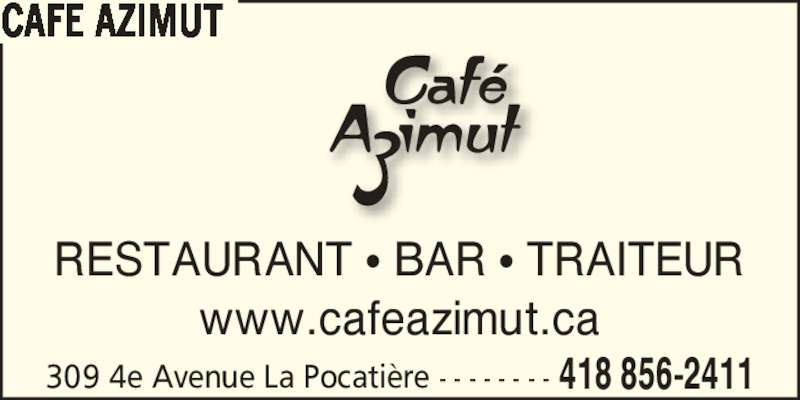 Restaurant Café Azimut (418-856-2411) - Annonce illustrée======= - RESTAURANT ? BAR ? TRAITEUR www.cafeazimut.ca 309 4e Avenue La Pocati?re - - - - - - - - 418 856-2411 CAFE AZIMUT