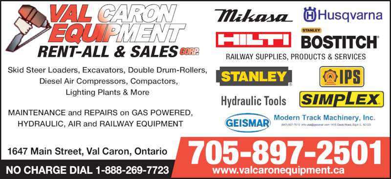 Val Caron Equipment Rent-All & Sales (705-897-2501) - Display Ad - Skid Steer Loaders, Excavators, Double Drum-Rollers,  Diesel Air Compressors, Compactors, 1647 Main Street, Val Caron, Ontario 705-897-2501 NO CHARGE DIAL 1-888-269-7723 www.valcaronequipment.ca RAILWAY SUPPLIES, PRODUCTS & SERVICES MAINTENANCE and REPAIRS on GAS POWERED, HYDRAULIC, AIR and RAILWAY EQUIPMENT Lighting Plants & More