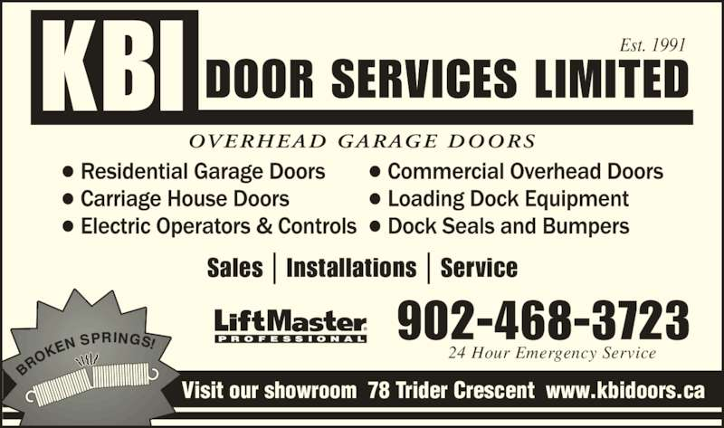 KBI Door Services Ltd (902-468-3723) - Display Ad - Est. 1991 24 Hour Emergency Service Visit our showroom  78 Trider Crescent  www.kbidoors.ca 902-468-3723 Sales | Installations | Service