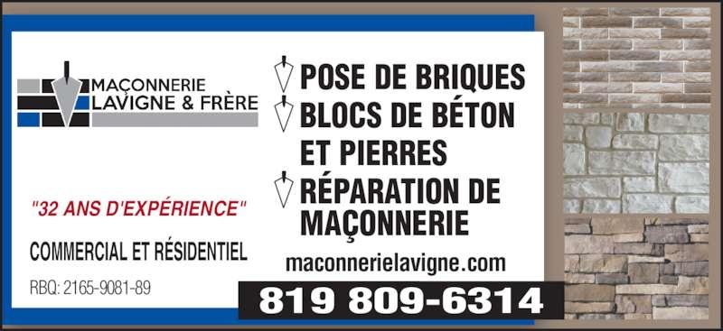 """Maçonnerie Lavigne & Frère Inc (819-758-6754) - Annonce illustrée======= - """"32 ANS D'EXP?RIENCE"""" POSE DE BRIQUES BLOCS DE B?TON ET PIERRES MA?ONNERIE COMMERCIAL ET R?SIDENTIEL RBQ: 2165-9081-89 maconnerielavigne.com 819 809-6314 R?PARATION DE"""