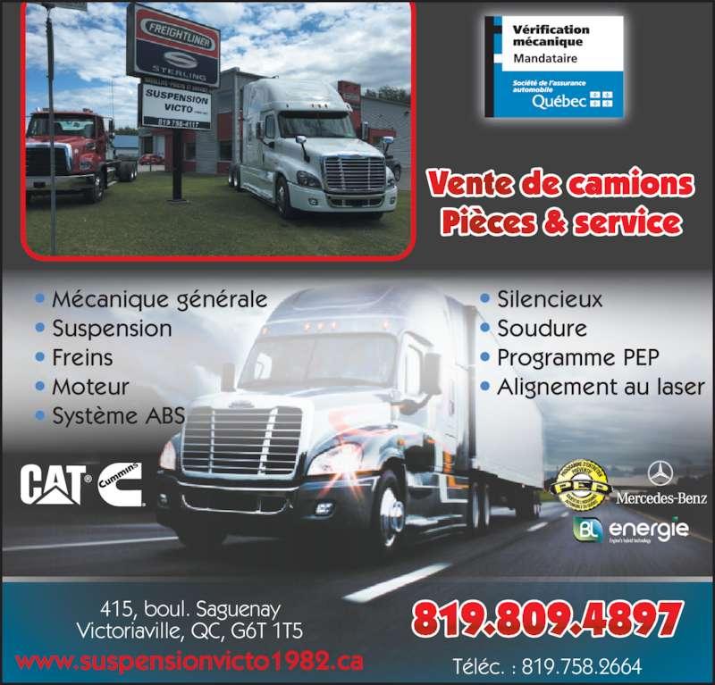 Suspension victo (1982) Inc (819-758-4117) - Annonce illustrée======= - Vente de camions Pi?ces & service 819.809.4897415, boul. SaguenayVictoriaville, QC, G6T 1T5 T?l?c. : 819.758.2664 M?canique g?n?rale Suspension Freins Moteur Syst?me ABS Silencieux Soudure Programme PEP Alignement au laser www.suspensionvicto1982.ca
