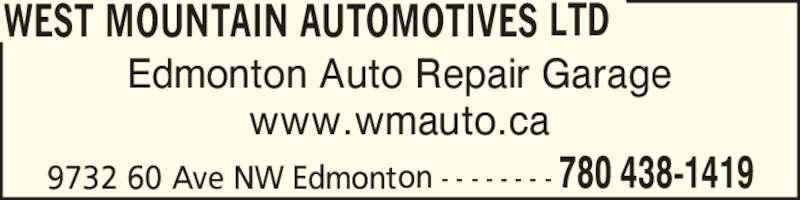 West Mountain Automotives Ltd (780-438-1419) - Display Ad - Edmonton Auto Repair Garage www.wmauto.ca WEST MOUNTAIN AUTOMOTIVES LTD 9732 60 Ave NW Edmonton - - - - - - - - 780 438-1419