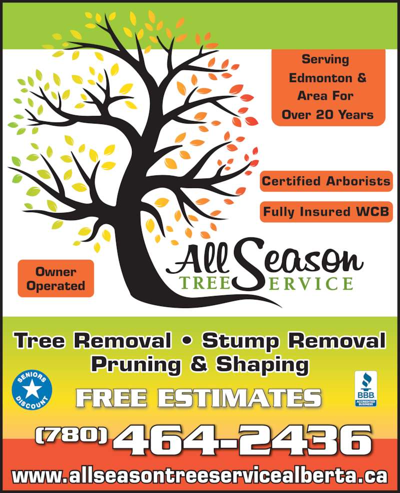 All Season Tree Service (780-464-2436) - Display Ad - Tree Removal ? Stump Removal Pruning & Shaping www.allseasontreeservicealberta.ca (780)464-2436 FREE ESTIMATES Certified Arborists Fully Insured WCB Serving  Edmonton & Area For  Over 20 Years Owner Operated
