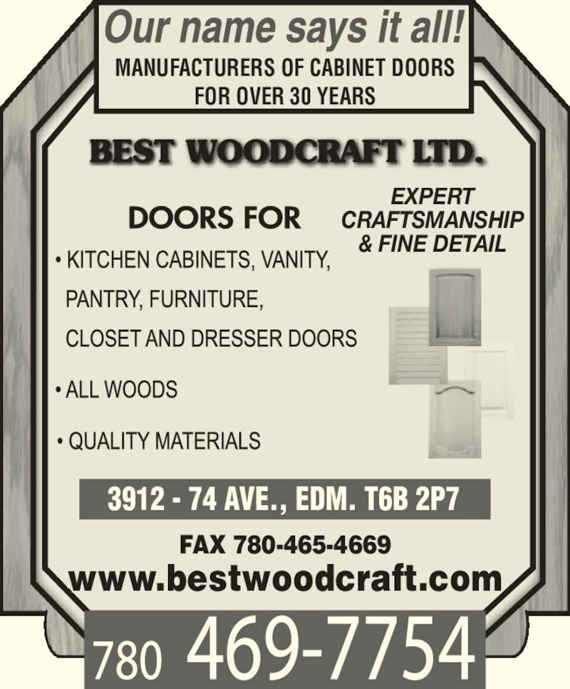 Best Woodcraft Ltd (780-469-7754) - Display Ad - MANUFACTURERS OF CABINET DOORS FOR OVER 30 YEARS FAX 780-465-4669 www.bestwoodcraft.com 3912 - 74 AVE., EDM. T6B 2P7 EXPERT CRAFTSMANSHIP & FINE DETAIL