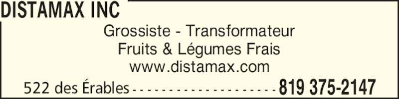 Distamax Inc (819-375-2147) - Annonce illustrée======= - DISTAMAX INC Grossiste - Transformateur Fruits & L?gumes Frais www.distamax.com 522 des ?rables 819 375-2147- - - - - - - - - - - - - - - - - - - -