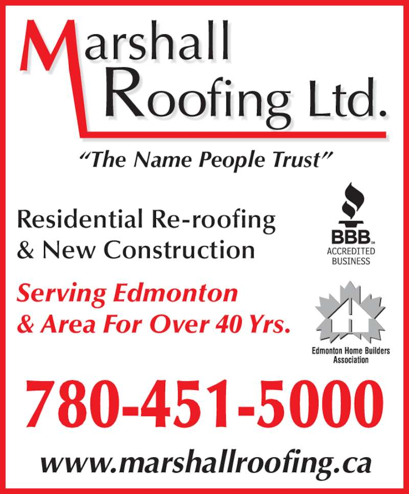 Marshall Roofing Ltd (780-451-5000) - Display Ad - www.marshallroofing.ca 780-451-5000 Residential Re-roofing & New Construction Serving Edmonton  & Area For Over 40 Yrs. ?The Name People Trust?