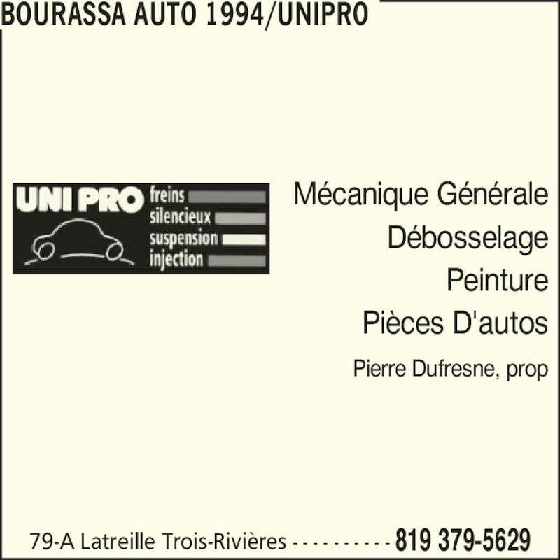 Bourassa Auto 1994 Enr (819-379-5629) - Annonce illustrée======= - BOURASSA AUTO 1994/UNIPRO 79-A Latreille Trois-Rivi?res 819 379-5629- - - - - - - - - - M?canique G?n?rale D?bosselage Peinture Pi?ces D'autos Pierre Dufresne, prop