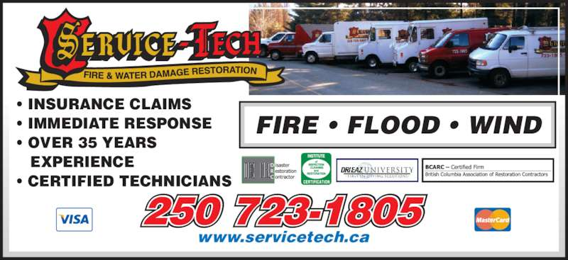 Service-Tech Restorations (250-723-1805) - Display Ad - 250 723-1805 www.servicetech.ca ? INSURANCE CLAIMS ? IMMEDIATE RESPONSE ? OVER 35 YEARS    EXPERIENCE ? CERTIFIED TECHNICIANS FIRE ? FLOOD ? WIND