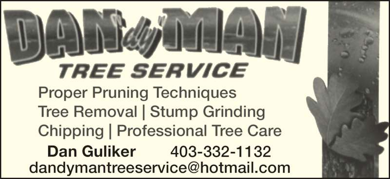 Dandyman Tree Service (403-332-1132) - Display Ad - 403-332-1132 Tree Removal | Stump Grinding Proper Pruning Techniques Chipping | Professional Tree Care Dan Guliker