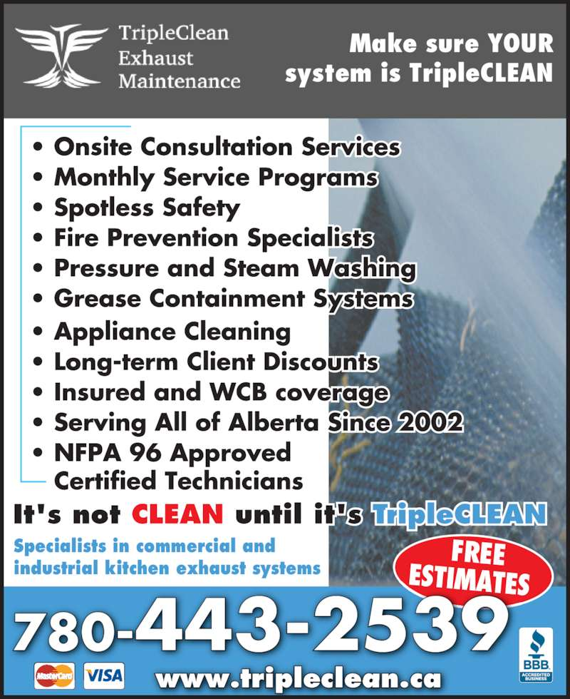 TripleClean Exhaust Maintenance (780-443-2539) - Display Ad - Make sure YOUR system is TripleCLEAN Specialists in commercial and  industrial kitchen exhaust systems www.tripleclean.ca FREE ESTIMATES 780-443-2539