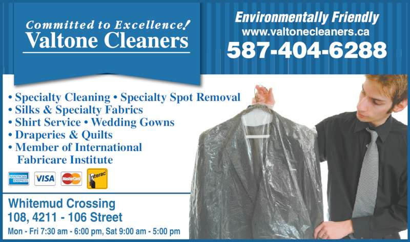 Valtone Cleaners (780-436-5672) - Display Ad - ? Draperies & Quilts ? Member of International    Fabricare Institute 587-404-6288 Environmentally Friendly www.valtonecleaners.ca ? Specialty Cleaning ? Specialty Spot Removal ? Silks & Specialty Fabrics ? Shirt Service ? Wedding Gowns