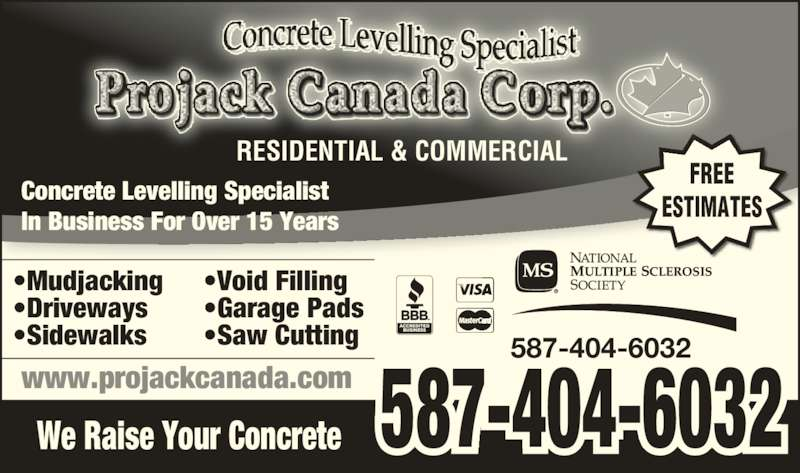 Projack Canada Corp (780-444-4278) - Display Ad - www.projackcanada.com 587-404-6032We Raise Your Concrete ?Void Filling Concrete Levelling Specialist In Business For Over 15 Years FREE ESTIMATES RESIDENTIAL & COMMERCIAL 587-404-6032 ?Garage Pads ?Saw Cutting ?Mudjacking ?Driveways ?Sidewalks