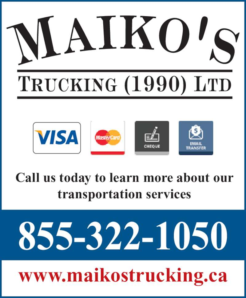 Maiko's Trucking (1990) Ltd (780-939-7203) - Display Ad - 855-322-1050 Call us today to learn more about our transportation services www.maikostrucking.ca