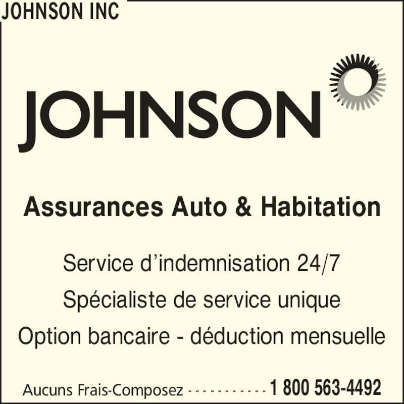 Johnson Insurance (1-866-290-1778) - Annonce illustrée======= - Assurances Auto & Habitation Service d?indemnisation 24/7 Sp?cialiste de service unique Option bancaire - d?duction mensuelle JOHNSON INC Aucuns Frais-Composez - - - - - - - - - - - 1 800 563-4492