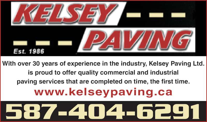 Kelsey Paving Ltd (7809675066) - Display Ad - is proud to offer quality commercial and industrial paving services that are completed on time, the first time. 587-404-6291 www.kelseypaving.ca With over 30 years of experience in the industry, Kelsey Paving Ltd.