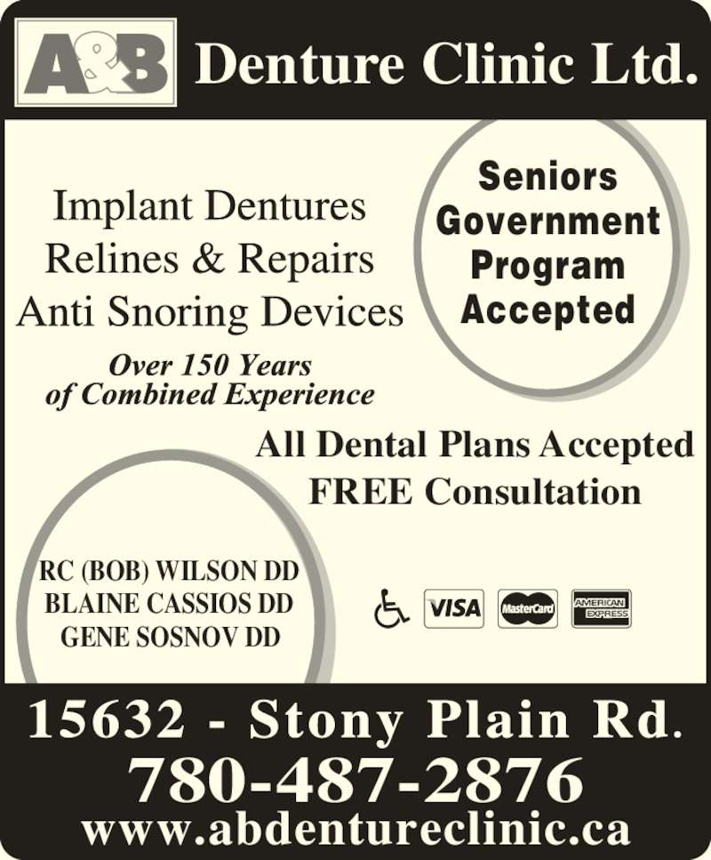 A & B Denture Clinic (780-487-2876) - Display Ad - GENE SOSNOV DD BLAINE CASSIOS DD All Dental Plans Accepted FREE Consultation 780-487-2876 www.abdentureclinic.ca Seniors Government Program Accepted Denture Clinic Ltd. RC (BOB) WILSON DD