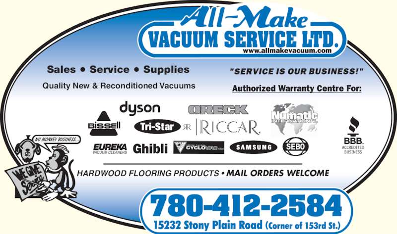 All Make Vacuum Service Ltd (780-484-5052) - Display Ad - Sales ? Service ? Supplies  Quality New & Reconditioned Vacuums HARDWOOD FLOORING PRODUCTS ? MAIL ORDERS WELCOME 780-412-2584