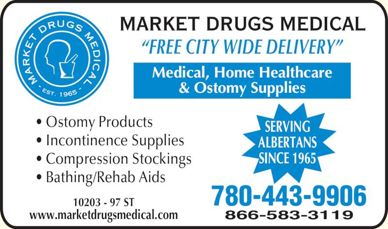 Market Drugs Medical (780-422-1397) - Display Ad - Medical, Home Healthcare & Ostomy Supplies ? Ostomy Products ? Incontinence Supplies ? Compression Stockings ? Bathing/Rehab Aids 10203 - 97 ST www.marketdrugsmedical.com ?FREE CITY WIDE DELIVERY? 780-443-9906 MARKET DRUGS MEDICAL SERVING ALBERTANS SINCE 1965 866-583-3119