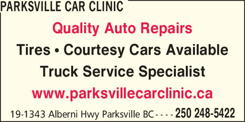 Parksville Car Clinic (250-248-5422) - Display Ad - PARKSVILLE CAR CLINIC Quality Auto Repairs Tires ? Courtesy Cars Available Truck Service Specialist www.parksvillecarclinic.ca 19-1343 Alberni Hwy Parksville BC - - - - 250 248-5422