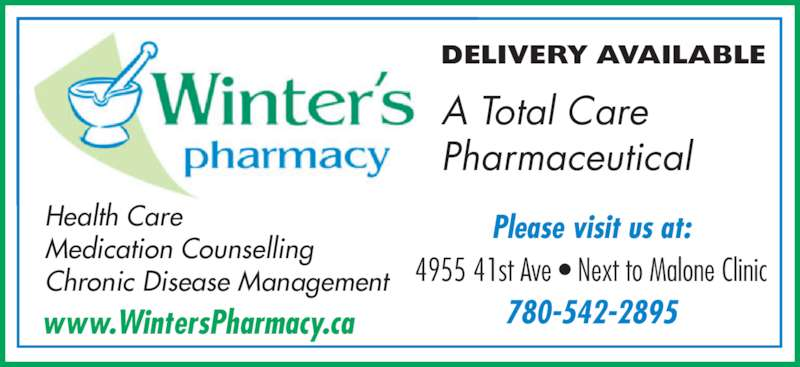 Winter's Pharmacy (780-542-2895) - Display Ad - Please visit us at: 4955 41st Ave ? Next to Malone Clinic 780-542-2895 A Total Care  Pharmaceutical  Health Care Medication Counselling www.WintersPharmacy.ca Chronic Disease Management DELIVERY AVAILABLE