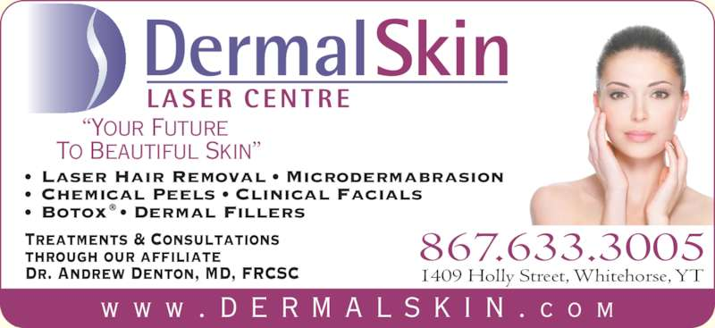 Dermal Skin & Laser Centre - Whitehorse, YT - 1409 Holly St | Canpages