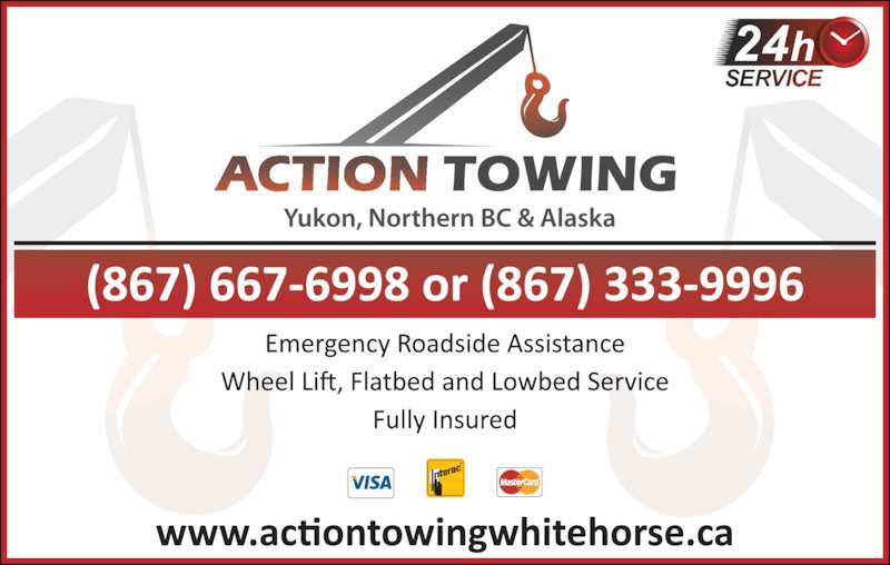 Action Towing (867-333-9996) - Display Ad - www.actiontowingwhitehorse.ca Wheel Lift, Flatbed and Lowbed Fully Insured (867) 667-6998 or (867) 333-9996