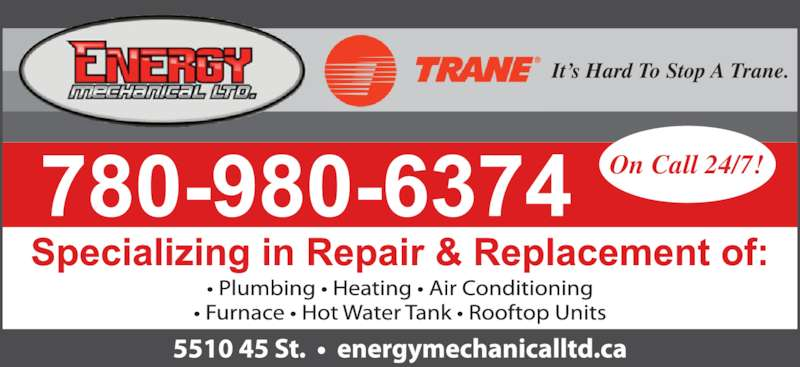 Energy Mechanical Ltd (780-986-3944) - Display Ad - It?s Hard To Stop A Trane. On Call 24/7!