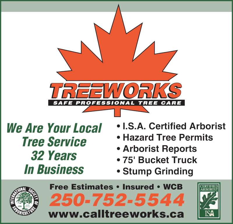 Treeworks Tree Services Ltd (250-752-5544) - Display Ad - 32 Years In Business • I.S.A. Certified Arborist Tree Service • Hazard Tree Permits • Arborist Reports • 75' Bucket Truck • Stump Grinding Free Estimates • Insured • WCB 250-752-5544 www.calltreeworks.ca We Are Your Local