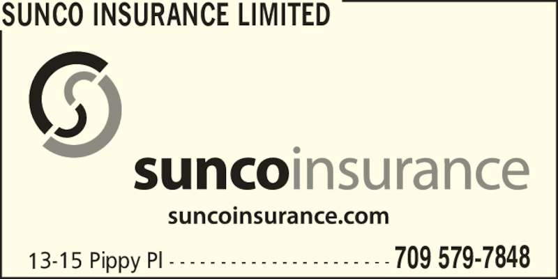 Sunco Insurance Limited (709-579-7848) - Display Ad - SUNCO INSURANCE LIMITED 13-15 Pippy Pl - - - - - - - - - - - - - - - - - - - - - - 709 579-7848