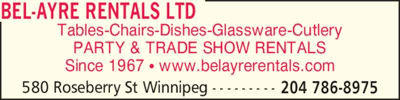 Bel-Ayre Rentals Ltd (204-786-8975) - Display Ad - PARTY & TRADE SHOW RENTALS Since 1967 ? www.belayrerentals.com 204 786-8975580 Roseberry St Winnipeg - - - - - - - - - BEL-AYRE RENTALS LTD Tables-Chairs-Dishes-Glassware-Cutlery