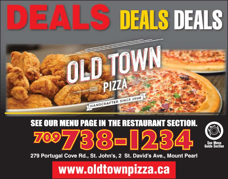 Old Town Pizzeria (7097381234) - Display Ad - 279 Portugal Cove Rd., St. John?s, 2  St. David?s Ave., Mount Pearl DEALS DEALS DEALS www.oldtownpizza.ca 709738-1234