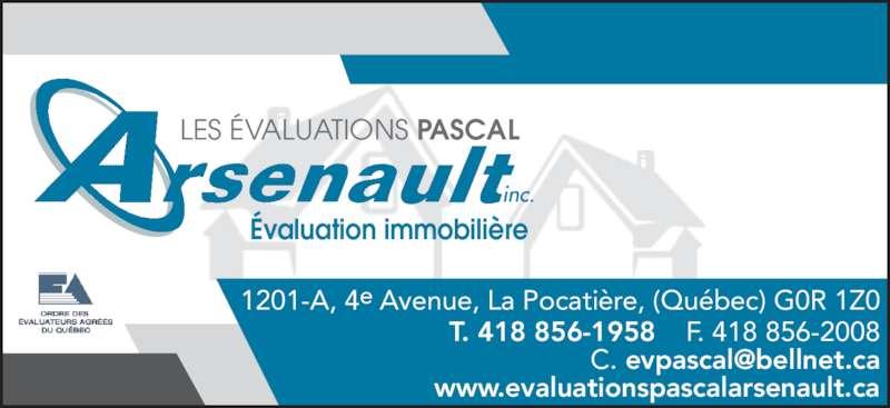 Les Évaluations Pascal Arsenault (418-856-1958) - Annonce illustrée======= - ?valuation immobili?re T. 418 856-1958    F. 418 856-2008 1201-A, 4e Avenue, La Pocati?re, (Qu?bec) G0R 1Z0 www.evaluationspascalarsenault.ca LES ?VALUATIONS PASCAL