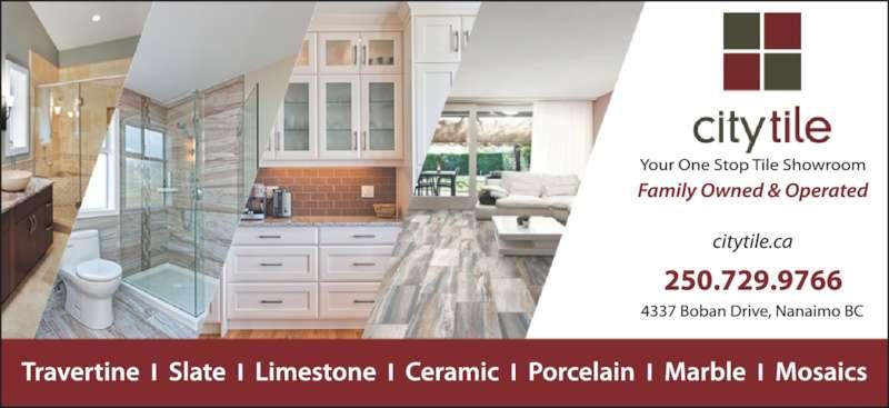 City Tile Ltd (250-729-9766) - Display Ad - Travertine | Slate | Limestone | Ceramic | Porcelain | Marble | Mosaics
