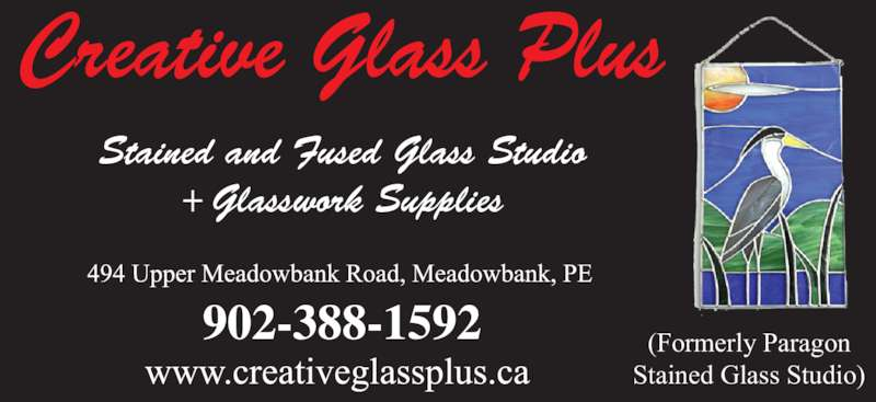 Creative Glass Plus (902-388-1592) - Display Ad - Creative Glass Plus + Glasswork Supplies (Formerly Paragon Stained Glass Studio) Stained and Fused Glass Studio