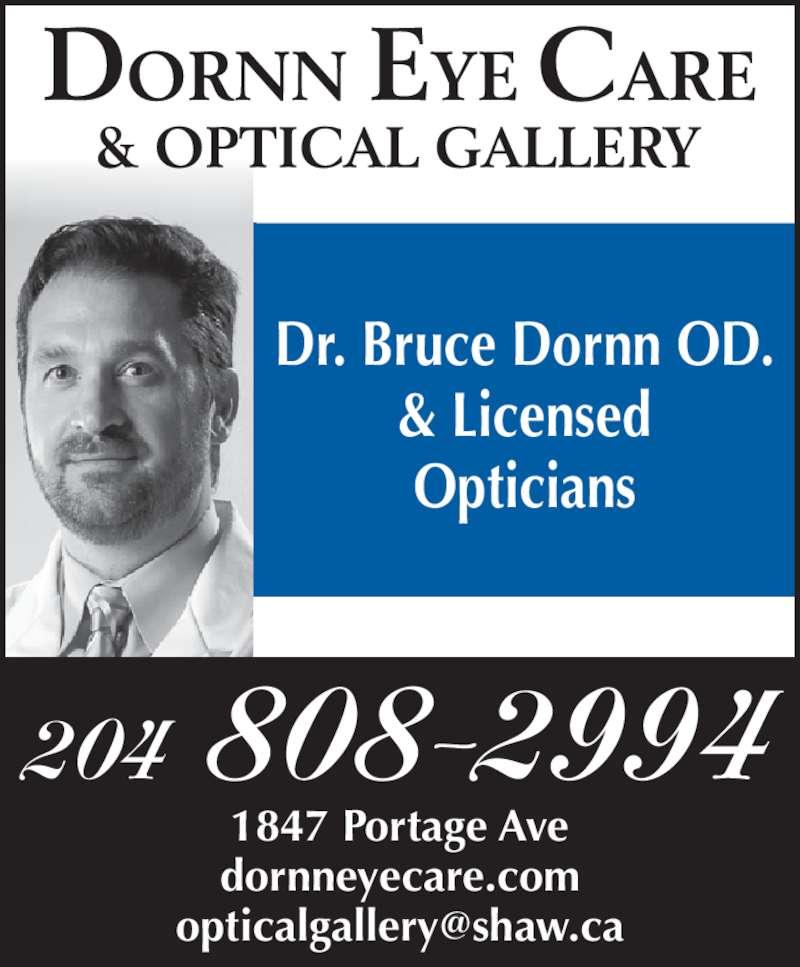 Dornn Eye Care & Optical Gallery (204-775-2020) - Display Ad - & Licensed Opticians 1847 Portage Ave dornneyecare.com 204 808-2994 Dr. Bruce Dornn OD.