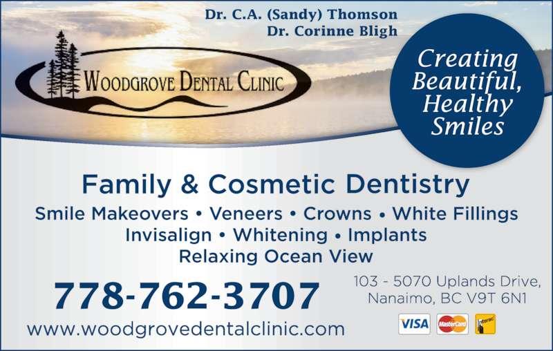 Woodgrove Dental Clinic (2507299787) - Display Ad - Dr. C.A. (Sandy) Thomson Dr. Corinne Bligh 778-762-3707 Creating Beautiful, Healthy Smiles