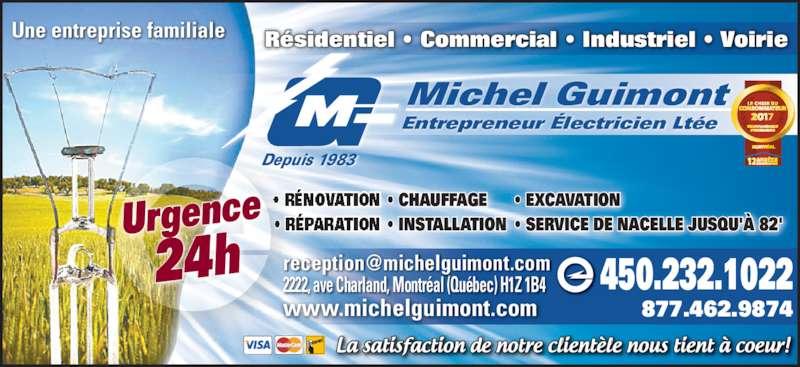 Michel Guimont Entrepreneur Electricien Ltée (514-389-9534) - Annonce illustrée======= - 877.462.9874 2222, ave Charland, Montr?al (Qu?bec) H1Z 1B4 450.232.1022 www.michelguimont.com Une entreprise familiale Michel Guimont Entrepreneur ?lectricien Lt?e Depuis 1983 ? CHAUFFAGE ? INSTALLATION ? EXCAVATION ? SERVICE DE NACELLE JUSQU'? 82'Urgence 24h R?sidentiel ? Commercial ? Industriel ? Voirie 877.462.9874 2222, ave Charland, Montr?al (Qu?bec) H1Z 1B4 450.232.1022 www.michelguimont.com Une entreprise familiale Michel Guimont Entrepreneur ?lectricien Lt?e Depuis 1983 ? CHAUFFAGE ? INSTALLATION ? EXCAVATION ? SERVICE DE NACELLE JUSQU'? 82'Urgence 24h R?sidentiel ? Commercial ? Industriel ? Voirie