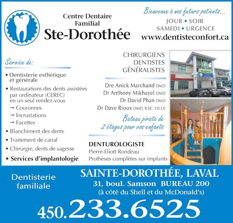 centre dentaire familial ste doroth e horaire d 39 ouverture 200 31 boul samson laval qc. Black Bedroom Furniture Sets. Home Design Ideas