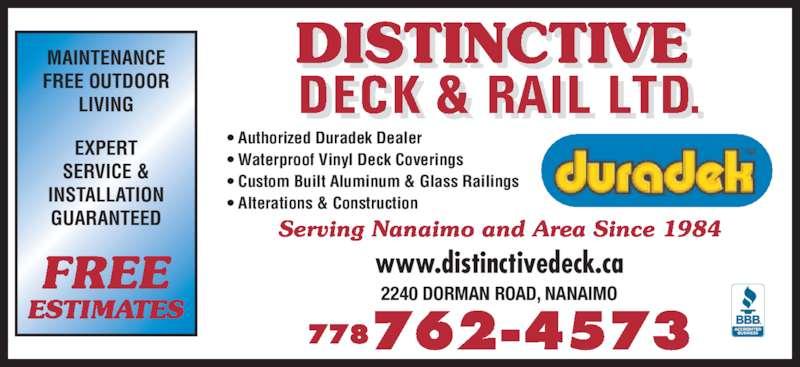 Distinctive Deck & Rail Ltd (250-756-1147) - Display Ad - 2240 DORMAN ROAD, NANAIMO ? Authorized Duradek Dealer ? Waterproof Vinyl Deck Coverings ? Custom Built Aluminum & Glass Railings ? Alterations & Construction DECK & RAIL LTD.  I  . www.distinctivedeck.ca MAINTENANCE FREE OUTDOOR LIVING EXPERT SERVICE & INSTALLATION GUARANTEED