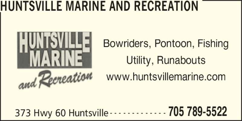 Huntsville Marine & Recreation (705-789-5522) - Display Ad - HUNTSVILLE MARINE AND RECREATION 373 Hwy 60 Huntsville 705 789-5522- - - - - - - - - - - - - Utility, Runabouts www.huntsvillemarine.com Bowriders, Pontoon, Fishing HUNTSVILLE MARINE AND RECREATION 373 Hwy 60 Huntsville 705 789-5522- - - - - - - - - - - - - Utility, Runabouts www.huntsvillemarine.com Bowriders, Pontoon, Fishing