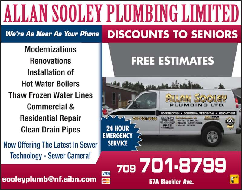 Sooley Allan Plumbing Ltd (709-579-6499) - Display Ad - Renovations Installation of Modernizations Thaw Frozen Water Lines Commercial & Residential Repair Clean Drain Pipes Now Offering The Latest In Sewer Technology - Sewer Camera! 24 HOUR EMERGENCY Hot Water Boilers SERVICE 709 701-8799 DISCOUNTS TO SENIORS FREE ESTIMATES We?re As Near As Your Phone