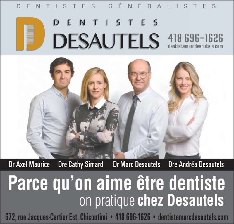 Clinique Dentaire et d'Implantologie Dr Marc Desautels Dentiste (4186961626) - Annonce illustrée======= - dentistemarcdesautels.com 418 696-1626                        on pratique chez Desautels Parce qu?on aime ?tre dentiste