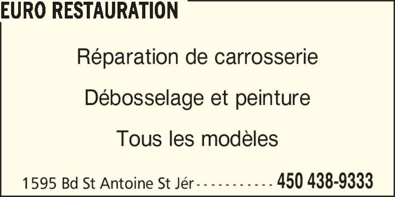 Euro Restauration (450-438-9333) - Annonce illustrée======= - EURO RESTAURATION R?paration de carrosserie D?bosselage et peinture Tous les mod?les 450 438-93331595 Bd St Antoine St J?r - - - - - - - - - - -