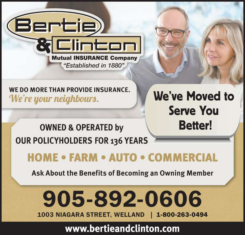 Bertie & Clinton Mutual Insurance Co (905-735-1234) - Display Ad - 1003 NIAGARA STREET, WELLAND   |  1-800-263-0494 We?ve Moved to  Serve You  Better!