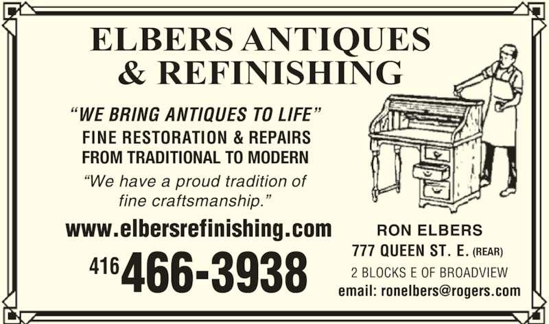 Elbers Antiques & Refinishing (416-466-3938) - Display Ad - ELBERS ANTIQUES & REFINISHING FROM TRADITIONAL TO MODERN (REAR)