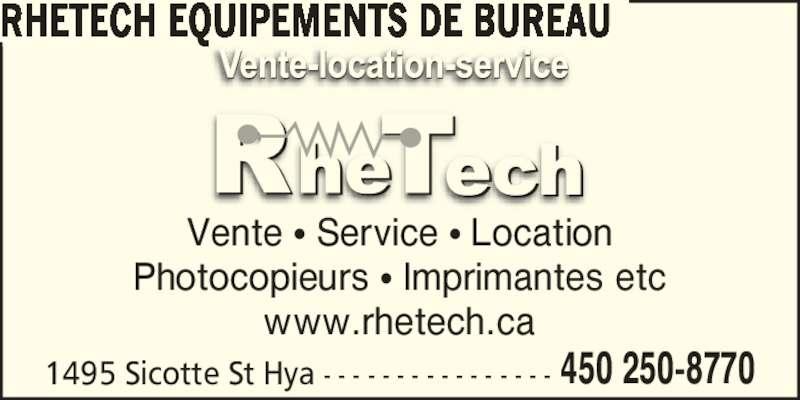 Rhétech Électronique (450-250-8770) - Annonce illustrée======= - RHETECH EQUIPEMENTS DE BUREAU Vente ? Service ? Location Photocopieurs ? Imprimantes etc www.rhetech.ca 1495 Sicotte St Hya - - - - - - - - - - - - - - - - 450 250-8770