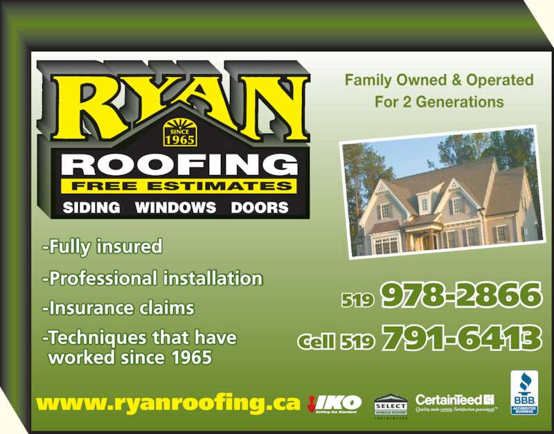 Ryan Roofing (519-978-2866) - Display Ad - Cell 519 791-6413 -Fully insured -Professional  installation -Insurance claims -Techniques that have  worked since 1965 Cell 519 791-6413 www.ryanroofing.ca Family Owned & Operated For 2 Generations -Fully insured -Professional installation -I s r c  cl i s -Techniques that have  worked since 1965